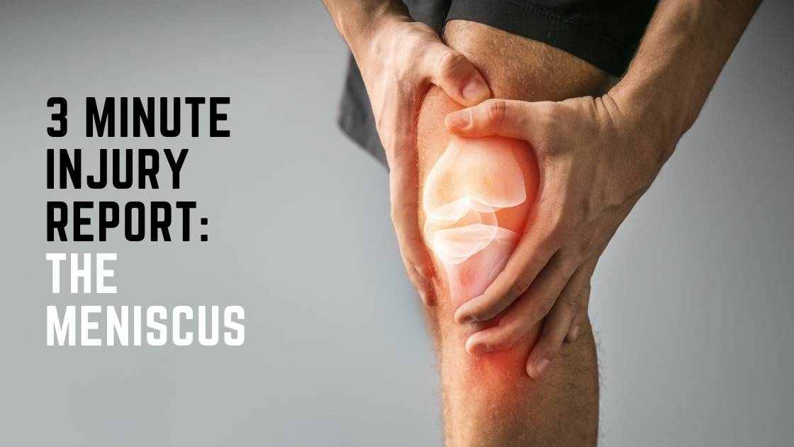 3 Minute Injury Report: The Meniscus