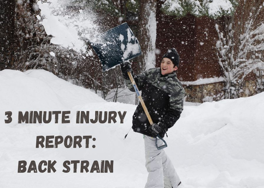 3 Minute Injury Report- Snow Shoveling and Back Pain